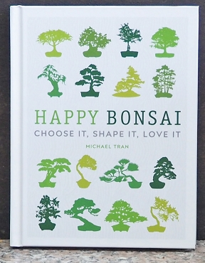 Happy Bonsai * Choose It * Shape It * Love It